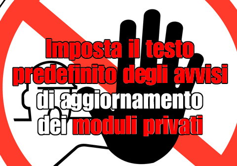 Imposta il testo predefinito degli avvisi di aggiornamento dei moduli privati