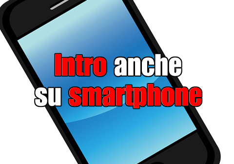visualizzare o no la intro su smartphone